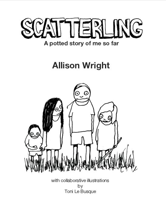 To be published soon. Text copyright © 2014 by Allison Wright Illustrations copyright © 2014 by Toni Le Busque